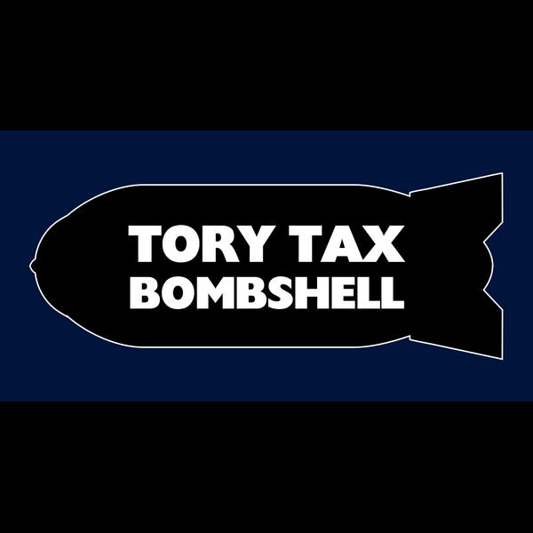 Tory Tax Bombshell